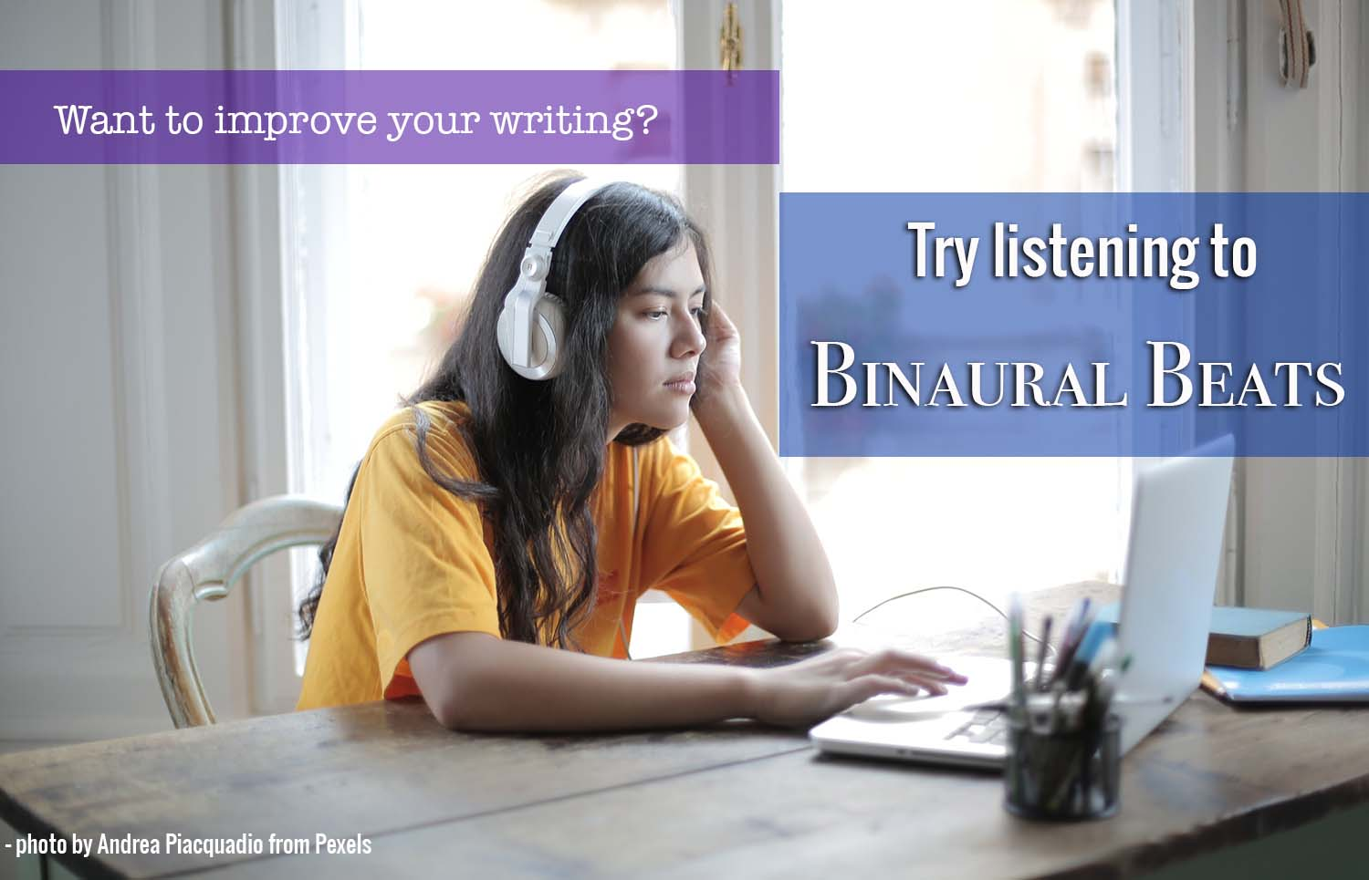 Want to Improve your Writing? Try Listening to Binaural Beats