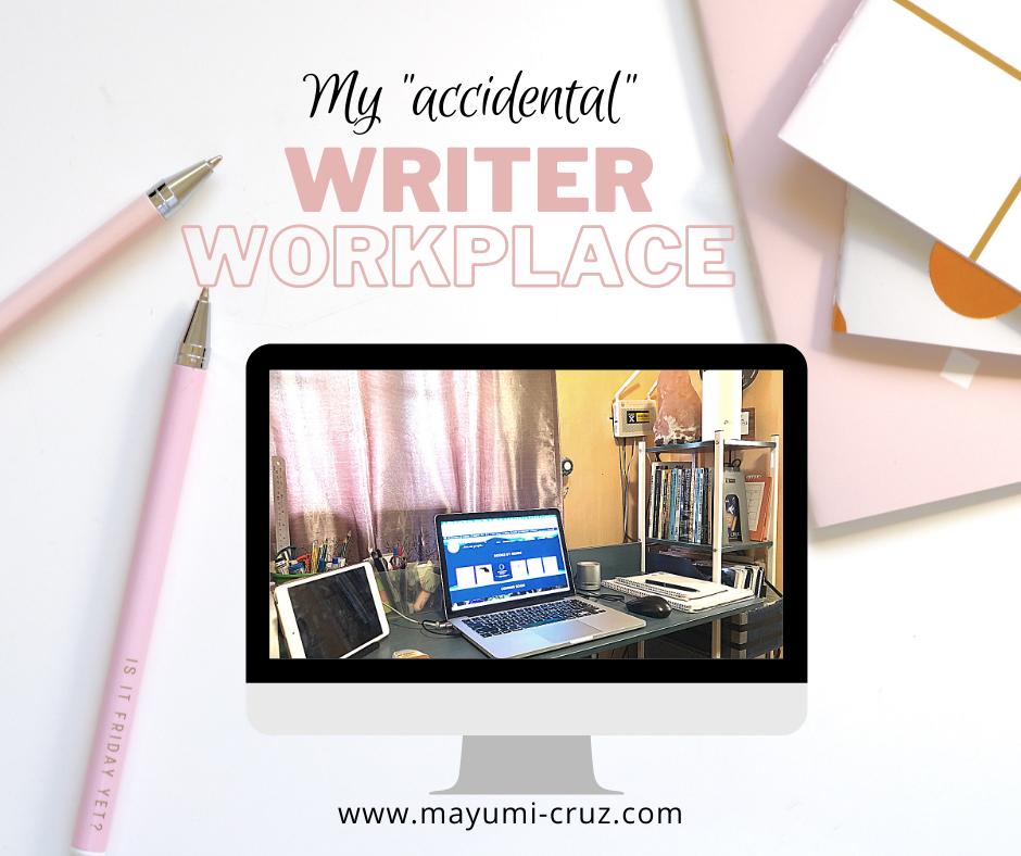 My Accidental Writer Workplace